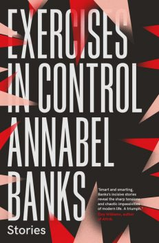 Exercises In Control, Annabel Banks