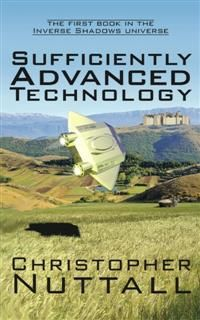 Sufficiently Advanced Technology, Christopher Nuttall