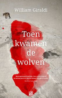 Toen kwamen de wolven, William Giraldi