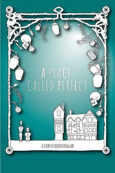 A Place Called Perfect, Helena Duggan