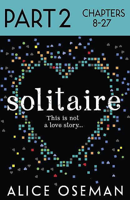 Solitaire: Part 2 of 3, Alice Oseman