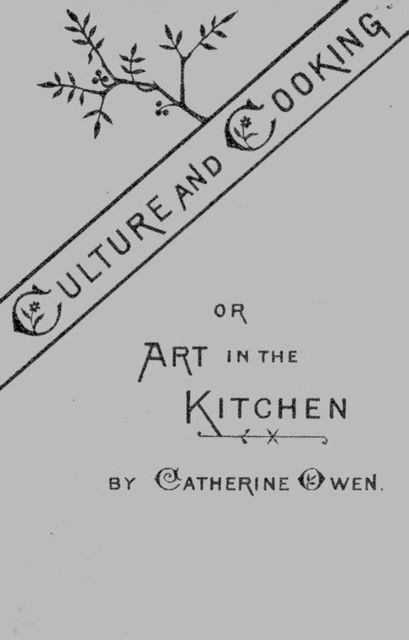 Culture and Cooking / Art in the Kitchen, Catherine Owen