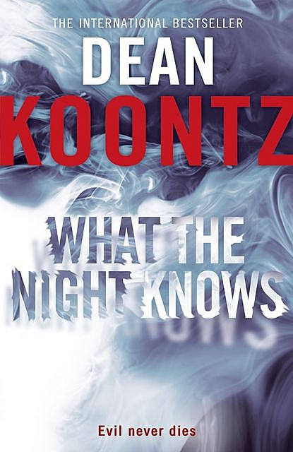 What the Night Knows: A Novel, Dean Koontz