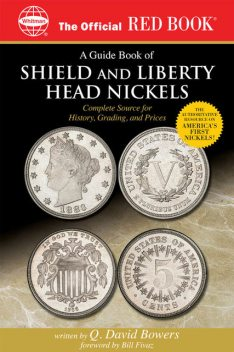A Guide Book of Shield and Liberty Head Nickels, Q.David Bowers