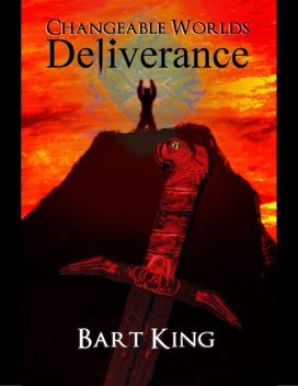 Changeable Worlds: Deliverance, Bart King