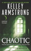 Chaotic, Kelley Armstrong