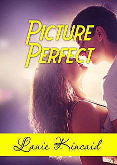 Picture Perfect, Lanie Kincaid