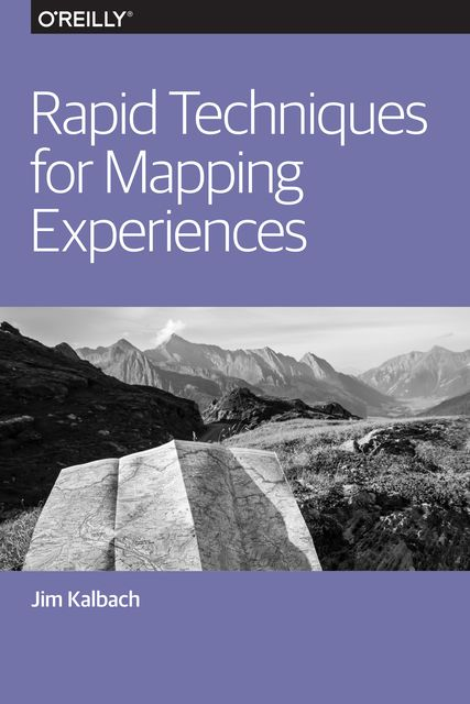 Rapid Techniques for Mapping Experiences, James Kalbach
