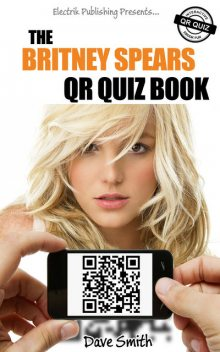 The Britney Spears QR Quiz Book, Dave Smith