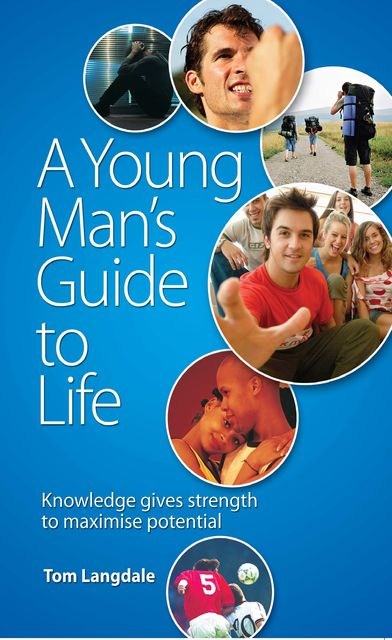 A Young Man's Guide to Life, Tom Langdale