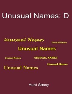 Unusual Names: D, Aunt Sassy