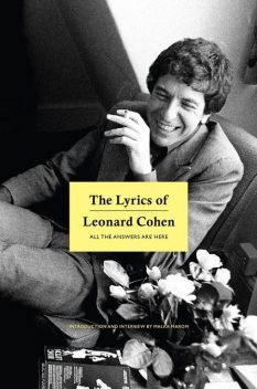 The Lyrics Of Leonard Cohen: All The Answers Are Here, Leonard Cohen, Malka Marom