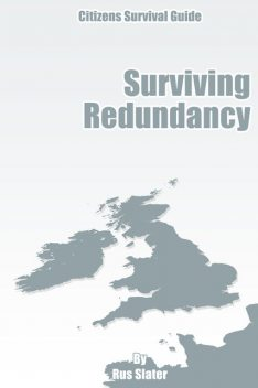 Guide to Surviving Redundancy, Rus Slater