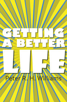 Getting a Better Life, Peter Williams