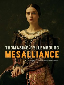 Mesalliance, Thomasine Gyllembourg