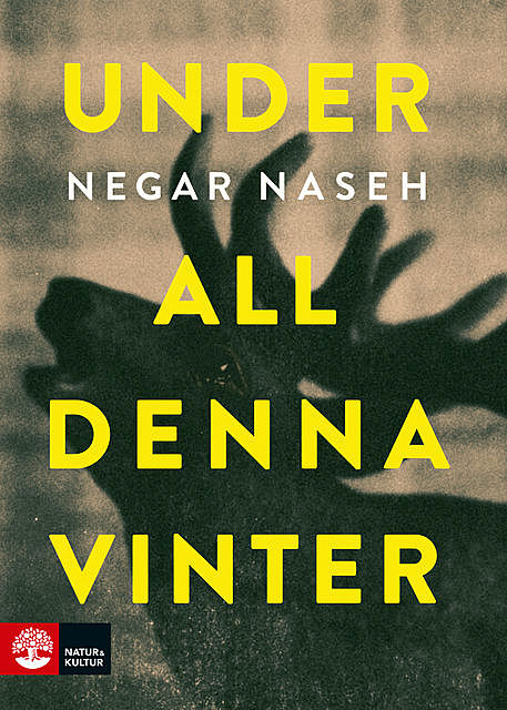 Under all denna vinter, Negar Naseh