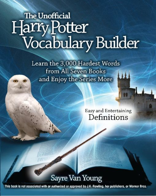 The Unofficial Harry Potter Vocabulary Builder, Sayre Van Young