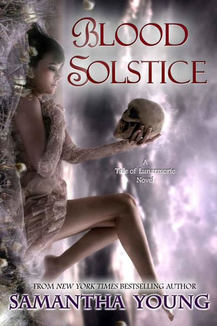 Blood Solstice (The Tale of Lunarmorte #3), Samantha Young
