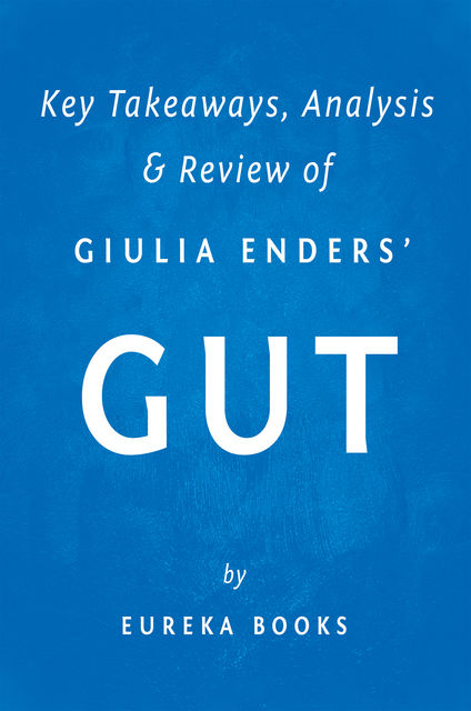 Gut by Giulia Enders | Key Takeaways, Analysis & Review, Eureka Books