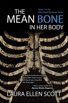 The Mean Bone in Her Body, Laura Scott