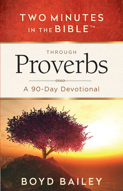 Two Minutes in the Bible™ Through Proverbs, Boyd Bailey