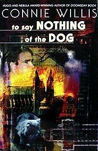 To Say Nothing of the Dog, Connie Willis