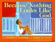 Because Nothing Looks Like God, Rabbi Lawrence Kushner, Karen Kushner