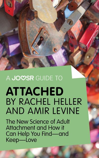 A Joosr Guide to… Attached by Rachel Heller and Amir Levine, Joosr