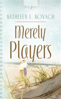 Merely Players, Kathleen E. Kovach