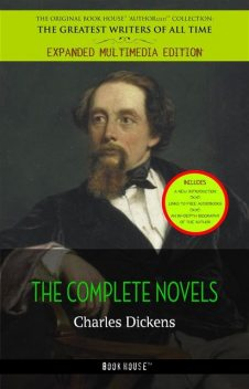 Charles Dickens: All the Novels [Oliver Twist, David Copperfield, The Pickwick Papers, A Tale of Two Cities, Great Expectations, Bleak House, etc] (Book House Publishing), Charles Dickens, Book House Publishing