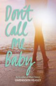Don't Call Me Baby, Gwendolyn Heasley