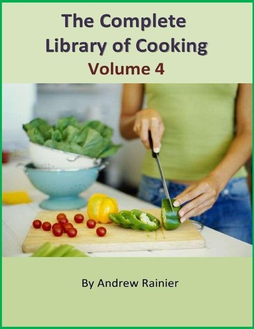 The Complete Library of Cooking: Volume 4,