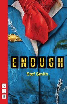 Enough (NHB Modern Plays), Stef Smith