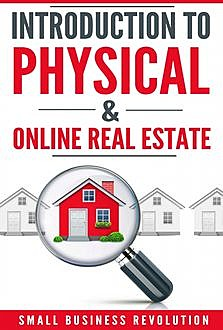 Introduction to Physical & Online Real Estate, Small Business Revolution