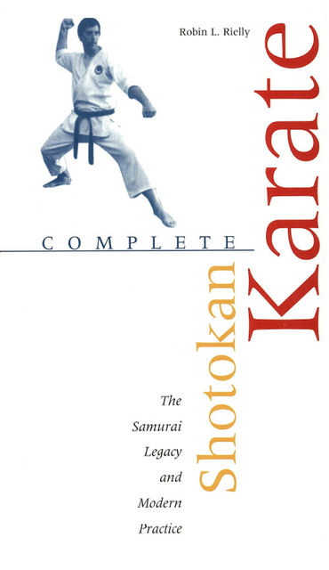 Complete Shotokan Karate, Robin L.Rielly