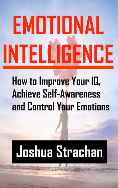 Emotional Intelligence, Joshua Strachan