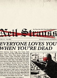 Everyone Loves You When You're Dead, Neil Strauss