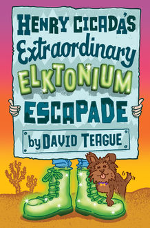 Henry Cicada's Extraordinary Elktonium Escapade, David Teague