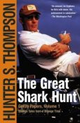 Gonzo Papers - The Great Shark Hunt, Hunter Thompson