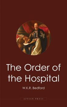 The Order of the Hospital, W.K. R. Bedford