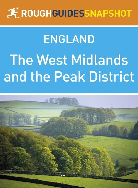 The West Midlands and the Peak District (Rough Guides Snapshot England), Rough Guides