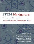 STEM Navigators – Pathways to Achievement in Science Technology Engineering & Mathematics, Anderson D. Prewitt, Arielle Drummond, Charmane V. Caldwell, Jasmine D. Crenshaw, Lauren D. Thomas, Sandra Roach