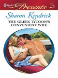 The Greek Tycoon's Convenient Wife, Sharon Kendrick