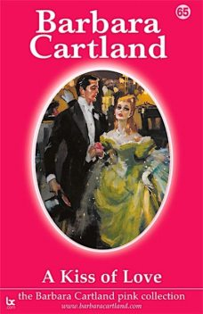 A Kiss Of Love, Barbara Cartland