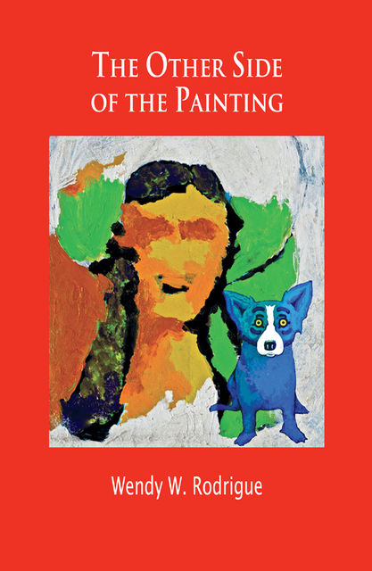 The Other Side of the Painting, Wendy W Rodrigue