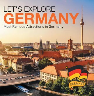 Let's Explore Germany (Most Famous Attractions in Germany), Baby Professor