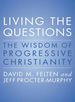 Living the Questions, David Felten, Jeff Procter-Murphy