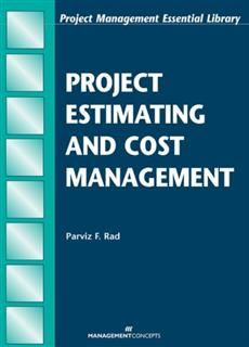 Project Estimating and Cost Management, Parviz F. Rad