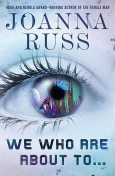 We Who Are About To, Joanna Russ