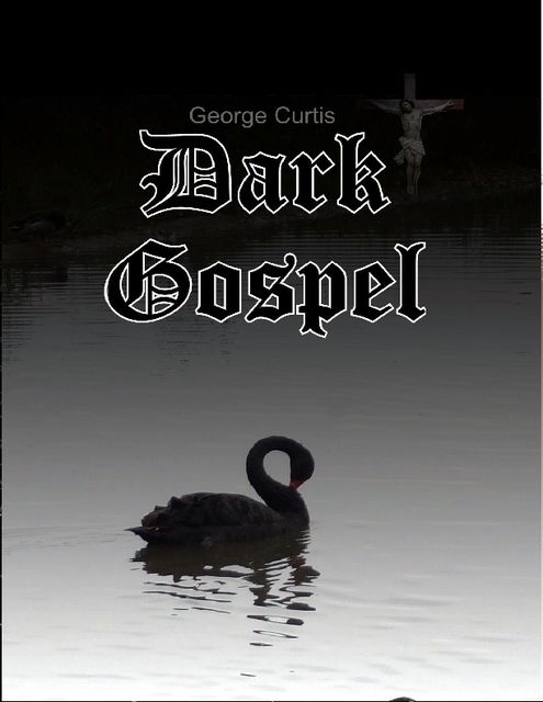 Dark Gospel, George Curtis